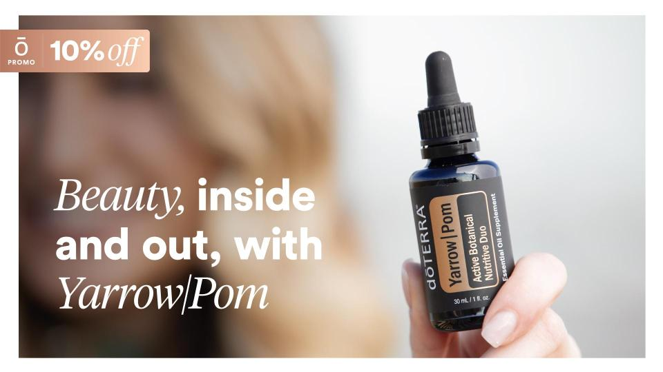 10% off Yarrow|Pom 30 mL - Promotes collagen production when taken internally* - Revitalizes aging skin and reduces the appearance of blemishes Provides powerful antioxidant support when taken internally* All month of February 2020 long, enjoy 10% off 30 mL of Yarrow|Pom.